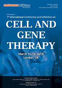 Proceedings of 7th International Conference and Exhibition on Cell and Gene Therapy 2018
