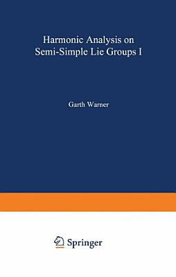 Harmonic Analysis on Semi Simple Lie Groups I PDF