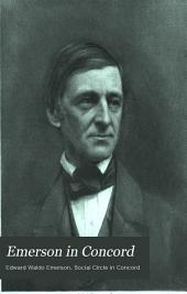 "Emerson in Concord: A Memoir Written for the ""Social Circle"" in Concord, Massachusetts"