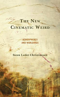 The New Cinematic Weird PDF