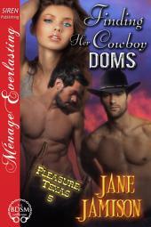 Finding Her Cowboy Doms [Pleasure, Texas 5]