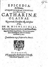 Epicedia, In Obitum Honestissimae Ac Pientissimae Matronae, Catharinae Olainae ... Dn. M. Nicolai, Pastoris & Superintendentis in Obern Sultzbürg ... Uxoris ...