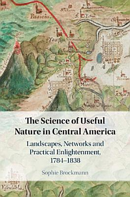 The Science of Useful Nature in Central America