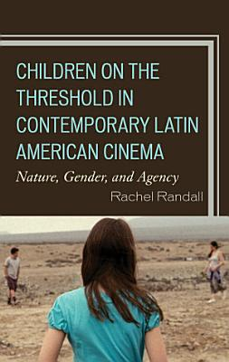 Children on the Threshold in Contemporary Latin American Cinema PDF
