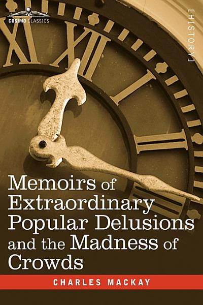 Download Memoirs of Extraordinary Popular Delusions and the Madness of Crowds Book