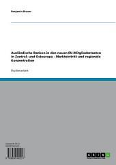 Ausländische Banken in den neuen EU-Mitgliedsstaaten in Zentral- und Osteuropa - Markteintritt und regionale Konzentration