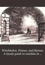 Wimbledon, Putney, and Barnes. A handy guide to rambles in the district