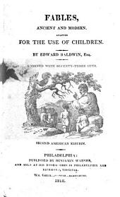 Fables, Ancient and Modern: Adapted for the Use of Children