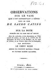 Observations sur le vase que l'on conservait à Gênes sous le nom de Sacro Catino, et sur la note publiée sur ce vase par Mr Millin. Avec des recherches et des dissertations sur l'émeraude des anciens, sur l'art de la verrerie chez les Égyptiens, les Grecs et les Romains, sur les vases murrhins et sur d'autres objets d'art et d'antiquités