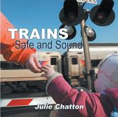 Trains: Safe and Sound