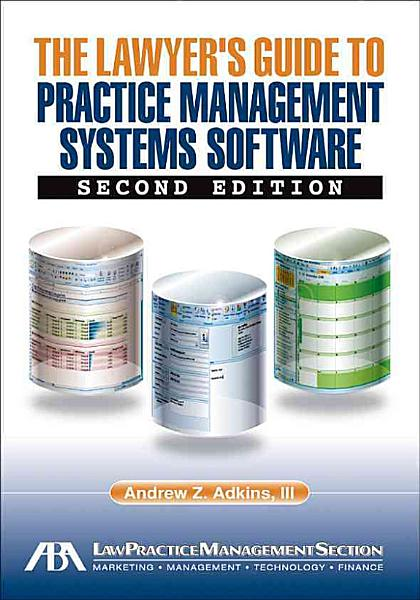 The Lawyers Guide To Practice Management Systems Software