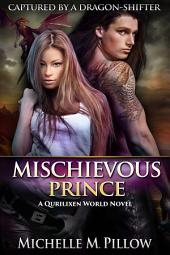Mischievous Prince: A Qurilixen World Novel