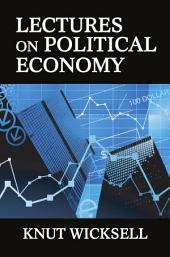 Lectures on Political Economy: Volume 2