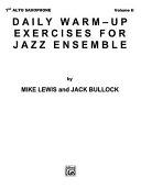 Daily Warm-Up Exercises for Jazz Ensemble, Vol 1: 1st Alto Saxophone