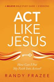 Act Like Jesus Study Guide