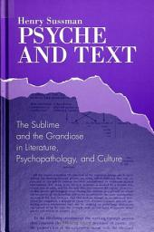Psyche and Text: The Sublime and the Grandiose in Literature, Psychopathology, and Culture