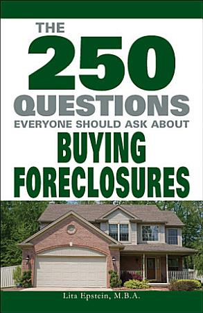 The 250 Questions Everyone Should Ask about Buying Foreclosures PDF