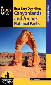 Best Easy Day Hikes Canyonlands and Arches National Parks: Edition 4