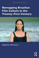 Remapping Brazilian Film Culture in the Twenty First Century PDF