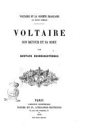 Voltaire et la société au 18. siècle par Gustave Desnoiresterres: Voltaire son retour et sa mort. 8