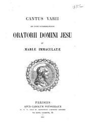 Cantus varii, ad usum Congregationis Oratorii Domini Jesu et Mariæ Immaculatæ