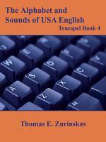 The Alphabet and Sounds of Usa English: Truespel