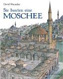 Sie bauten eine Moschee PDF