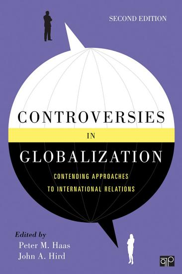Controversies in Globalization  Contending Approaches to InternationalRelations  2nd Edition PDF