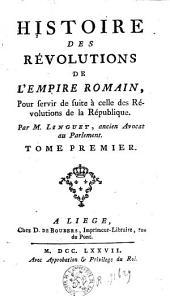 Histoire des révolutions de l'empire romain, pour servir de suite à celle des révolutions de la république: Volume 1