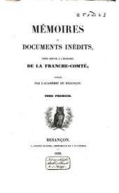 Mémoires et documents inédits pour servir à l'histoire de la Franche-Comté: Volume1