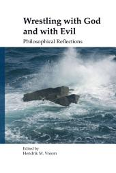 Wrestling with God and with Evil: Philosophical Reflections
