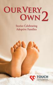 Our Very Own 2: Stories Celebrating Adoptive Families