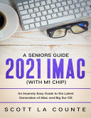 A Seniors Guide to the 2021 IMac (with M1 Chip)