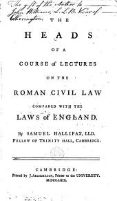 The Heads of a Course of Lectures on the Roman Civil Law: Compared with the Laws of England