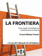 La frontiera come spazio di intelligenza, creatività ed innovazione: Il caso Vibrata-Tronto