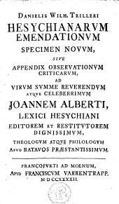 Danielis Wilh. Trilleri Hesychianarvm emendationvm specimen novvm, sive appendix observationvm criticarvm
