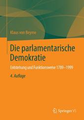 Die parlamentarische Demokratie: Entstehung und Funktionsweise 1789-1999, Ausgabe 4