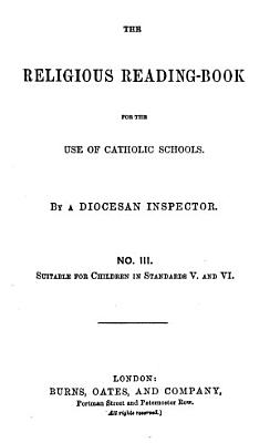 The religious reading book  by a diocesan inspector PDF