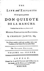 The life and exploits of the ingenious gentleman Don Quixote de la Mancha. Translated from the original Spanish of Miguel Cervantes de Saavedra. By Charles Jarvis Esq; ...