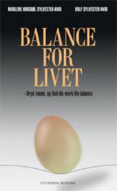 Balance for livet: - bryd vanen, og find din work-life balance.