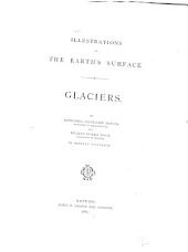 Illustrations of the Earth's Surface: Glaciers