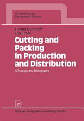 Cutting and Packing in Production and Distribution: A Typology and Bibliography