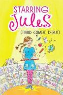 Starring Jules  4  Starring Jules  Third Grade Debut  PDF