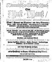 Himmlisches Predig-Buch, oder Lust-Hauß, von Himmlischen Dingen, als von Sonn und Mond, Sternen und Planeten (etc.)