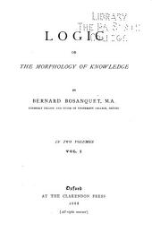 Logic: Or, The Morphology of Knowledge, Volume 1