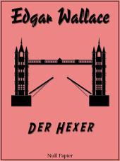 Der Hexer: Ungekürzte und überarbeitete Übersetzung von 1926