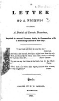 A Letter to a Friend  including the denial of certain doctrines  imputed to several persons  lately in communion with a dissenting church in this city   Signed  A Christian   PDF