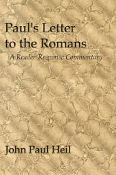 Paul's Letter to the Romans: A Reader-Response Commentary