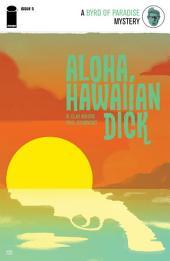 Aloha, Hawaiian Dick #5 (Of 5)