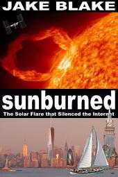 Sunburned: The Solar Flare that Silenced the Internet